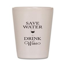 Save Water Drink Wine Shot Glass