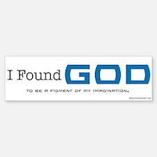 I Found God Bumper Bumper Bumper Sticker