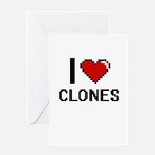 I love Clones Digitial Design Greeting Cards