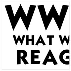 WWRD - WHAT WOULD REAGAN DO? Poster