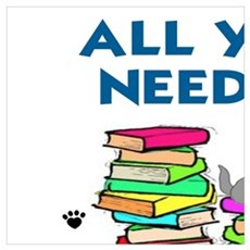 ALLYOU NEED IS BOOKS AND CATS Poster