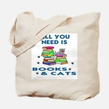 ALLYOU NEED IS BOOKS AND CATS Tote Bag