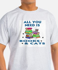 ALLYOU NEED IS BOOKS AND CATS T-Shirt