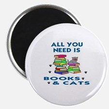 ALLYOU NEED IS BOOKS AND CATS Magnet
