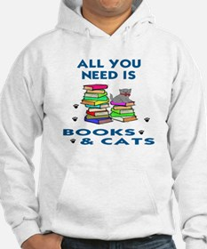 ALLYOU NEED IS BOOKS AND CATS Hoodie