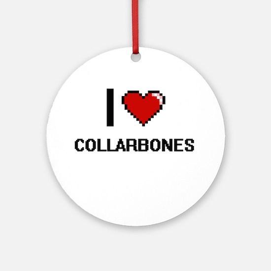 I love Collarbones Digitial Desig Ornament (Round)