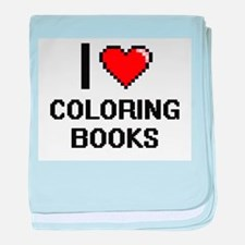 I love Coloring Books Digitial Design baby blanket