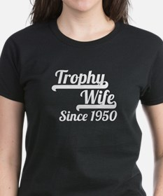 Trophy Wife Since 1950 T-Shirt