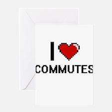 I love Commutes Digitial Design Greeting Cards