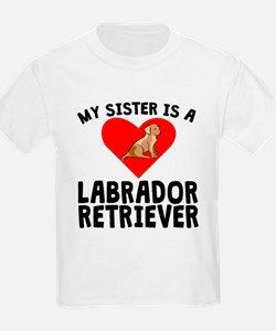 My Sister Is A Labrador Retriever T-Shirt