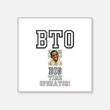 OBAMA - BTO - BIG TIME OPERATOR Sticker