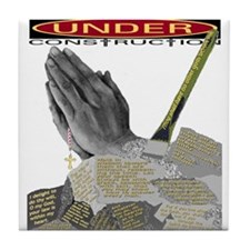 Praying to Be Under Construction Tile Coaster
