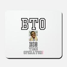 OBAMA - BTO - BIG TIME OPERATOR Mousepad