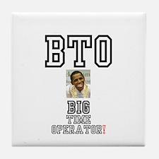 OBAMA - BTO - BIG TIME OPERATOR Tile Coaster