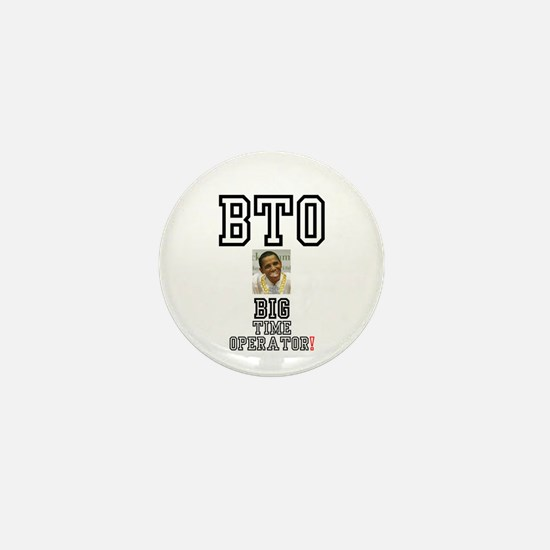 OBAMA - BTO - BIG TIME OPERATOR Mini Button