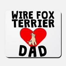 Wire Fox Terrier Dad Mousepad