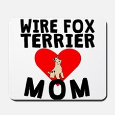 Wire Fox Terrier Mom Mousepad