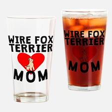 Wire Fox Terrier Mom Drinking Glass