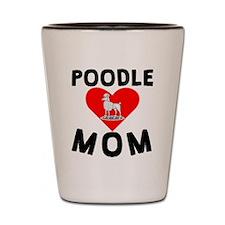 Poodle Mom Shot Glass