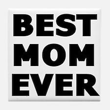 Best Mom Ever Tile Coaster