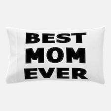 Best Mom Ever Pillow Case