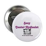 Sexy Dental Hygienist Button