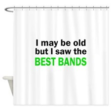 I may be old Shower Curtain