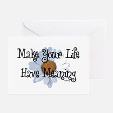 Make Your Life Have Meaning Greeting Cards (Pk of