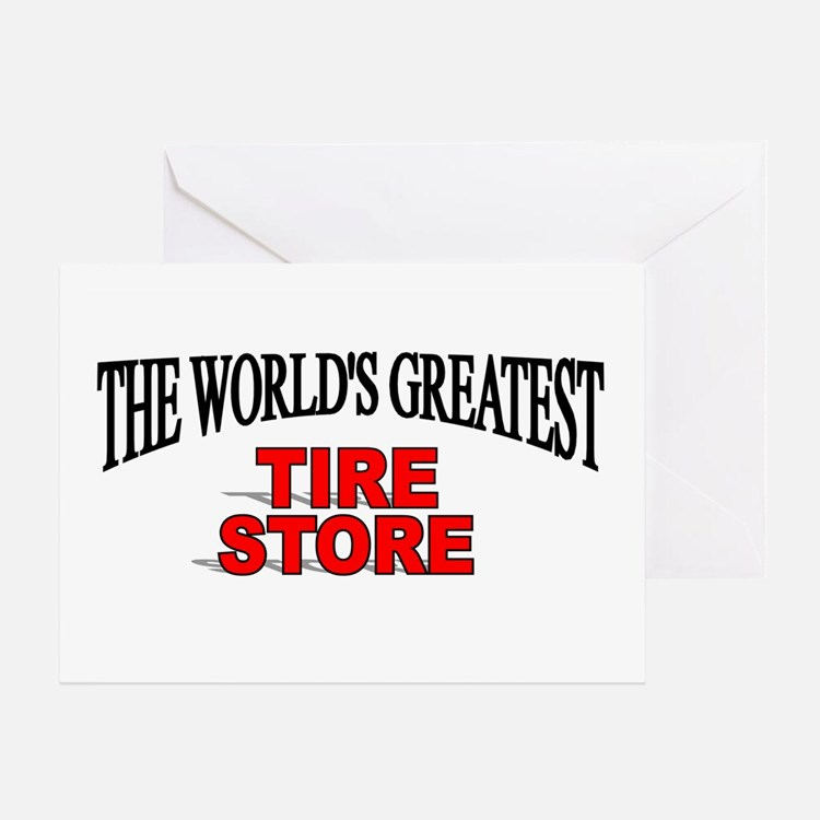 """""""The World's Greatest Tire Store"""" Greeting Card"""