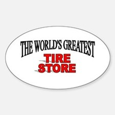 """The World's Greatest Tire Store"" Oval Decal"