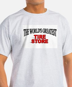 """The World's Greatest Tire Store"" T-Shirt"