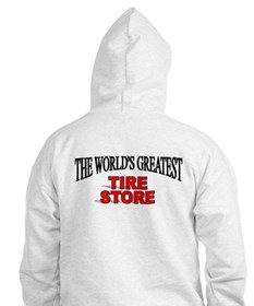 """""""The World's Greatest Tire Store"""" Hoodie"""