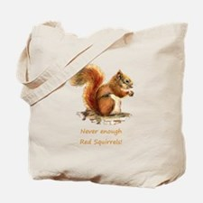 Never Enough Red Squirrels Fun Animal Quote Tote B