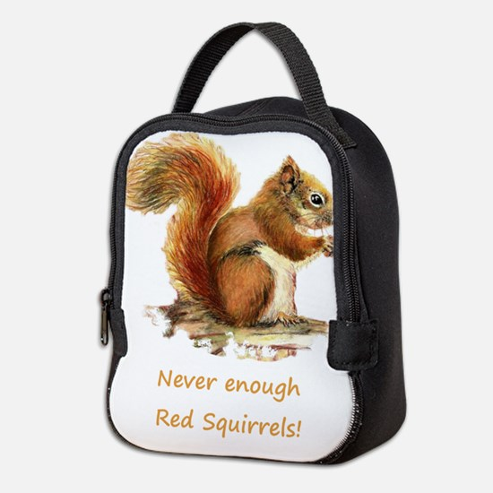 Never Enough Red Squirrels Fun Animal Quote Neopre