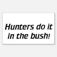 Hunters do it in the bush - Decal (Rectangular)
