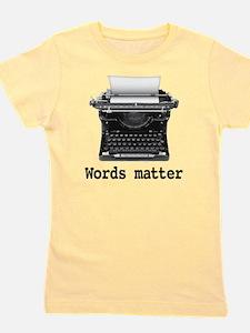 Words matter Girl's Tee