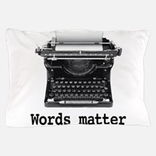 Words matter Pillow Case