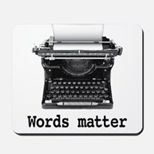 Words matter Mousepad