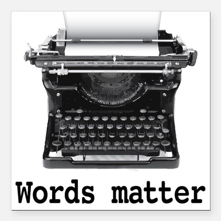 "Words matter Square Car Magnet 3"" x 3"""