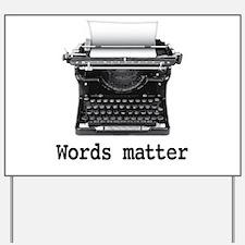 Words matter Yard Sign