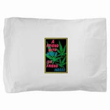 friend w weed.png Pillow Sham