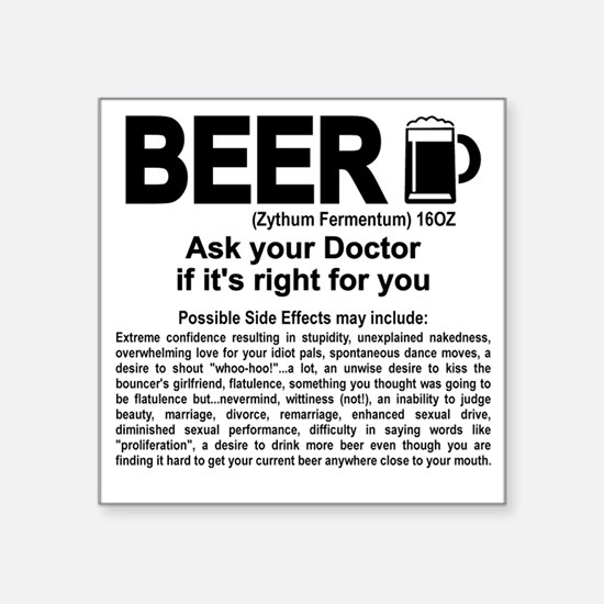 """Beer, ask your doctor if it Square Sticker 3"""" x 3"""""""