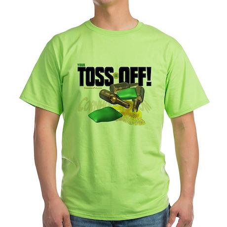 Toss Off! Green T-Shirt