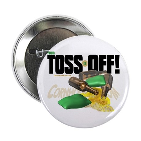 """Toss Off! 2.25"""" Button (100 pack)"""