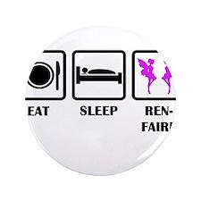 Eat Sleep Ren-Faire Button