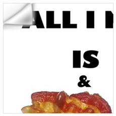 ALL I NEED IS COFFEE & BACON Wall Decal