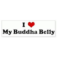 I Love My Buddha Belly Bumper Bumper Sticker