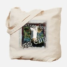 Don't Have A Cow ... Veg Out! Tote Bag