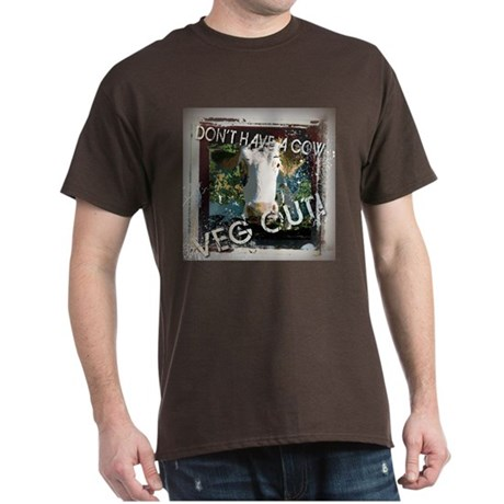 Don't Have A Cow ... Veg Out! Dark T-Shirt