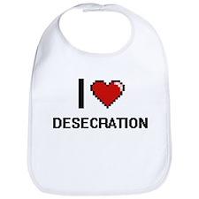 I love Desecration Bib